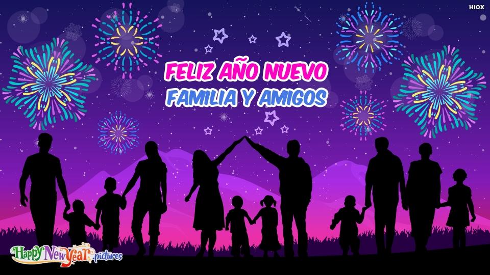 Feliz Año Nuevo Familia Y Amigos
