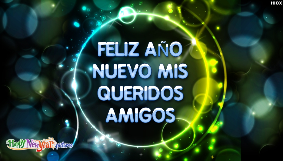 Feliz año nuevo Queridos Amigos