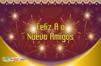 Feliz Año Nuevo Mis Queridos Amigos