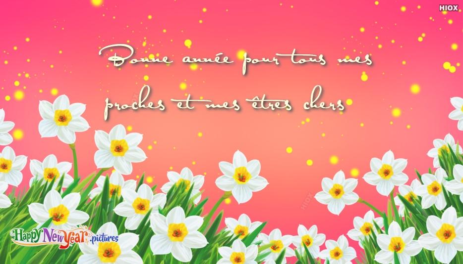 Bonne Année Pour Tous Mes Proches Et Mes Êtres Chers