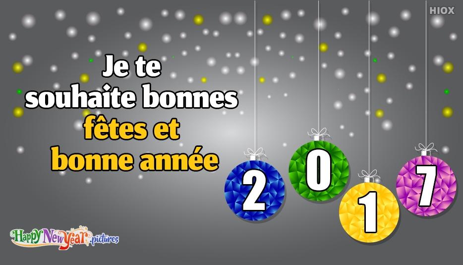 Je te souhaite bonnes fêtes et bonne année