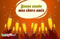 Bonne Année Mes Chers Amis