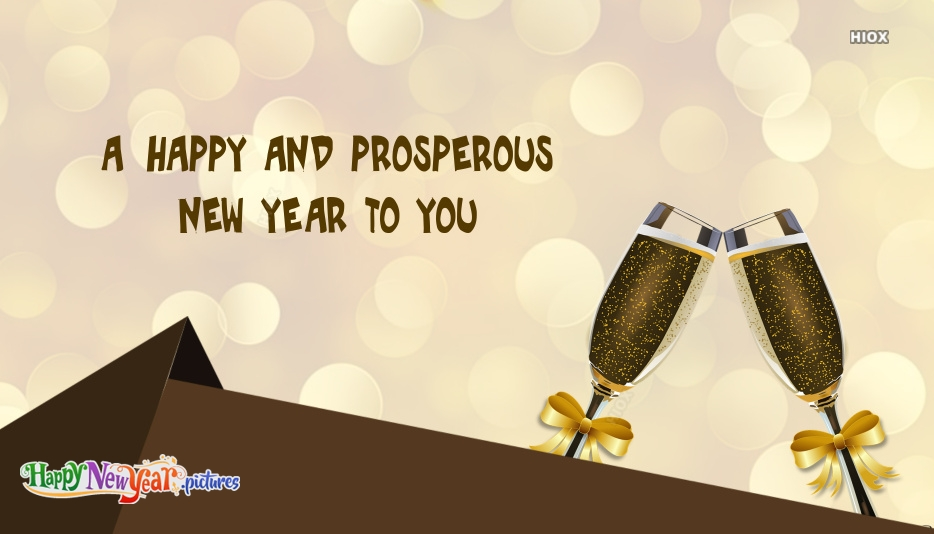 A Happy and Prosperous New Year To You