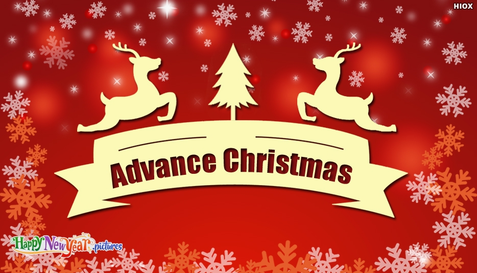 Advance Christmas Wish - Advance Merry Christmas Images, Greetings