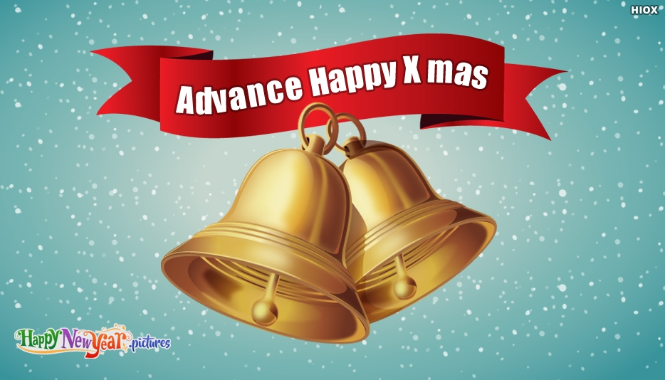 Advance Happy X Mas - Merry Christmas and Happy New Year Greetings