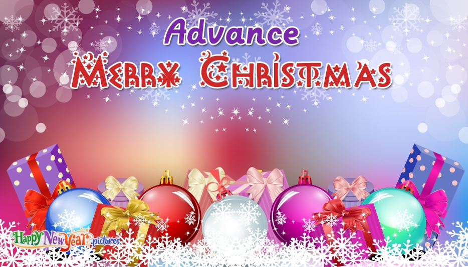 Advance Merry Christmas - Merry Christmas and Happy New Year Greetings