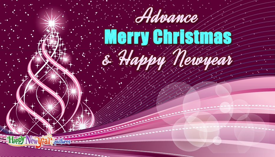 Advance Merry Christmas and Happy New Year - Merry Christmas and Happy New Year Greetings