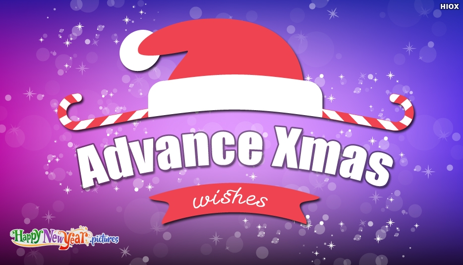 Advance Xmas Wishes - Merry Christmas and Happy New Year Greetings
