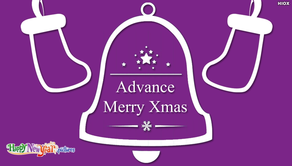 Advanced Christmas Wishes - Advance Merry Christmas Images, Greetings