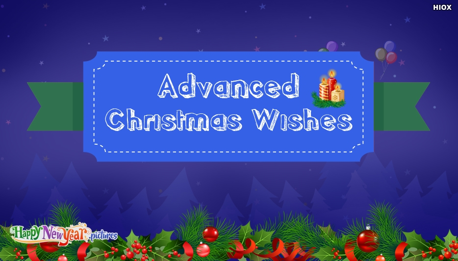 Advanced Christmas Wishes