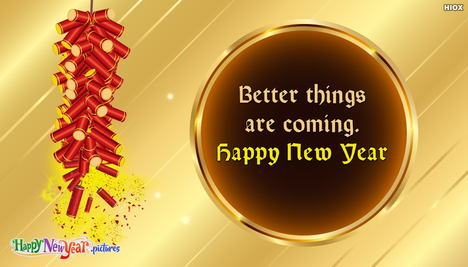 Better Things Are Coming. Happy New Year