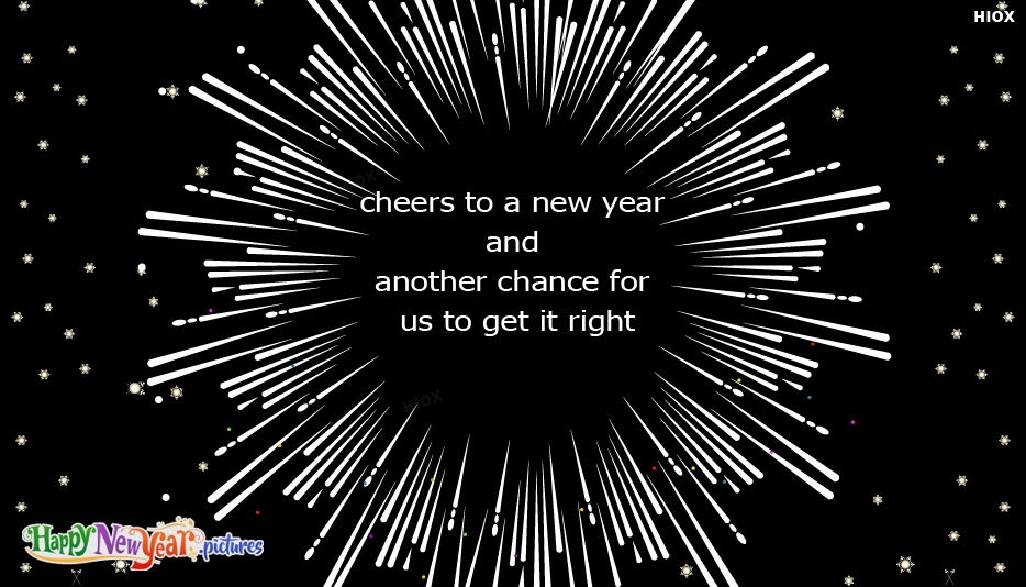 Cheers To A New Year and Another Chance For Us To Get It Right