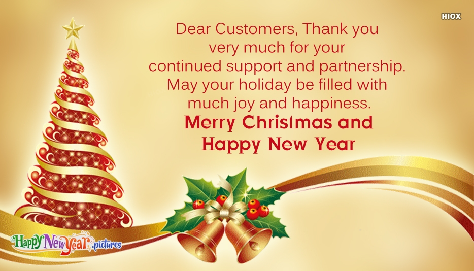 Dear Customers Merry Christmas and Happy New Year