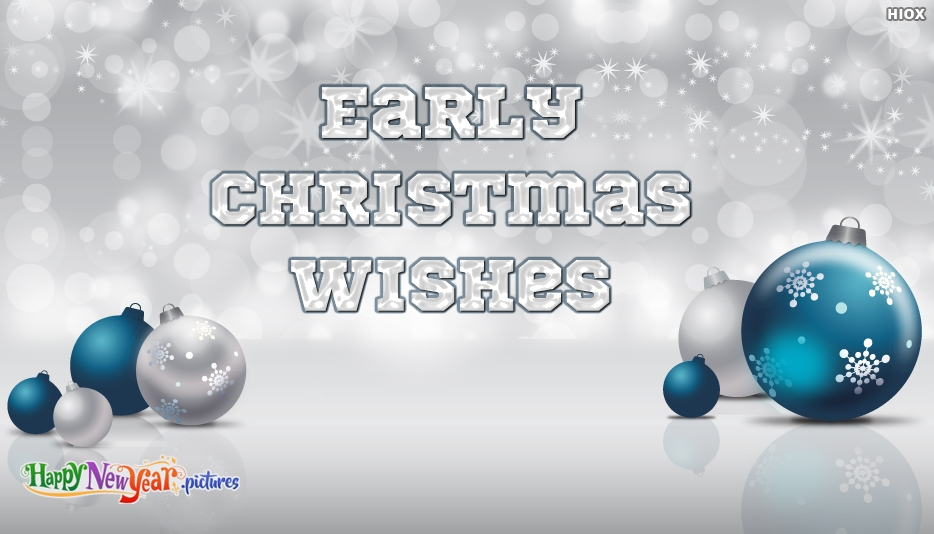 Early Christmas Wish - Merry Christmas and Happy New Year Greetings