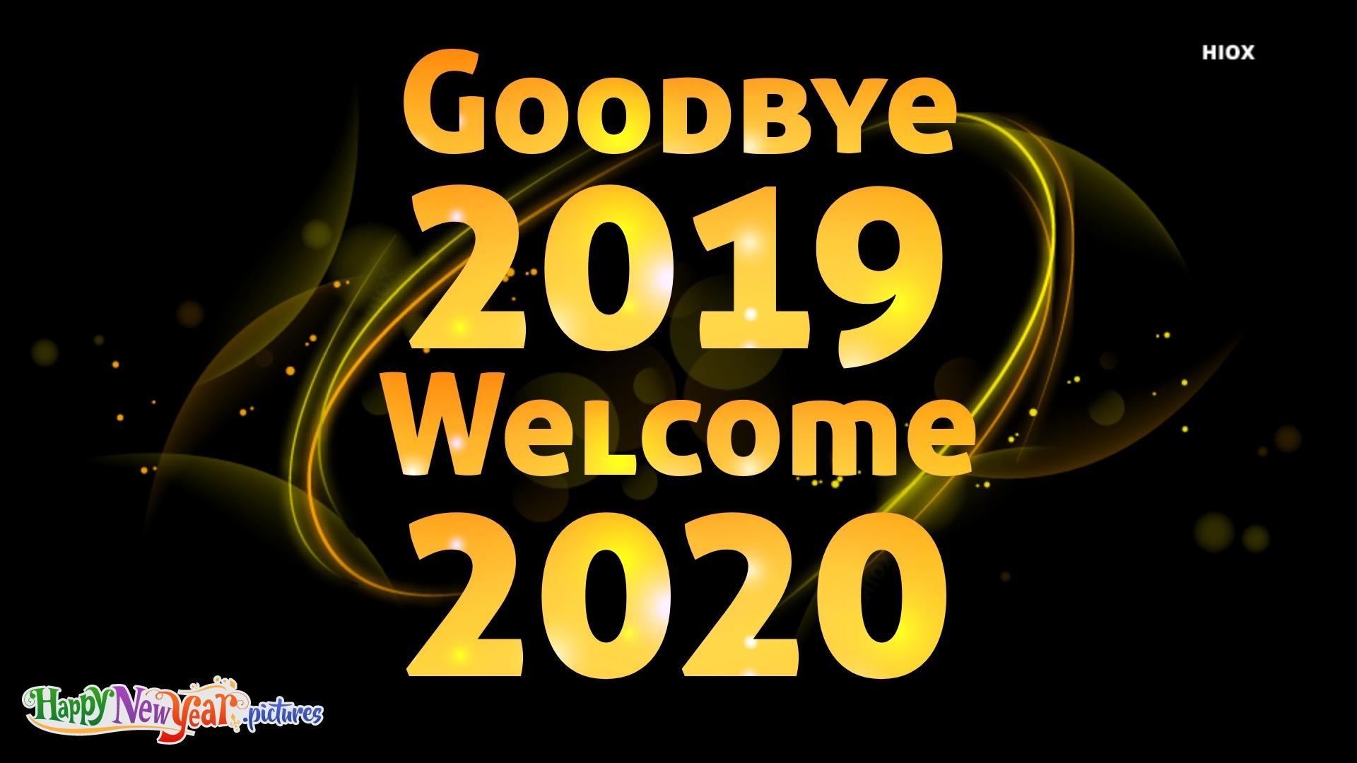 Goodbye 2019 Welcome 2020
