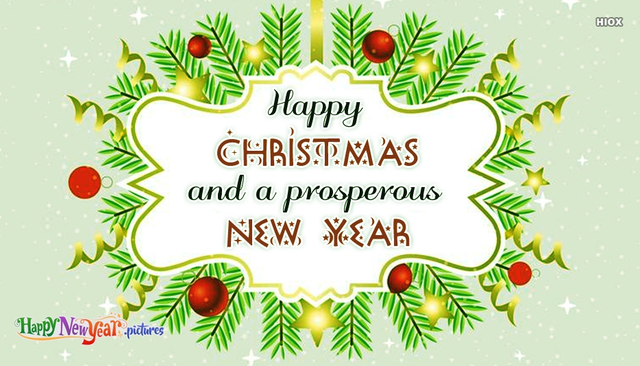Happy Christmas and A Prosperous New Year