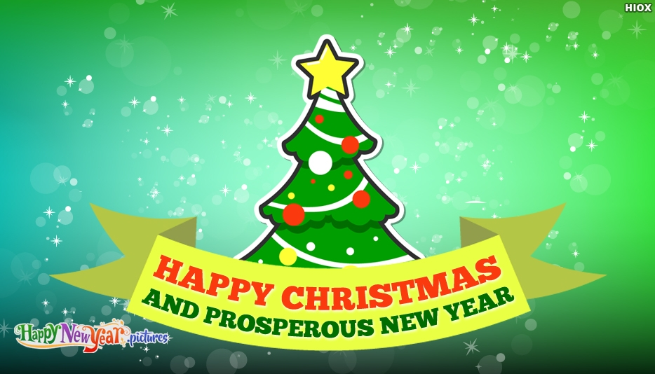 Happy Christmas and Prosperous New Year
