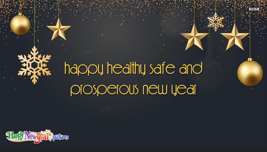 Happy Healthy Safe and Prosperous New Year