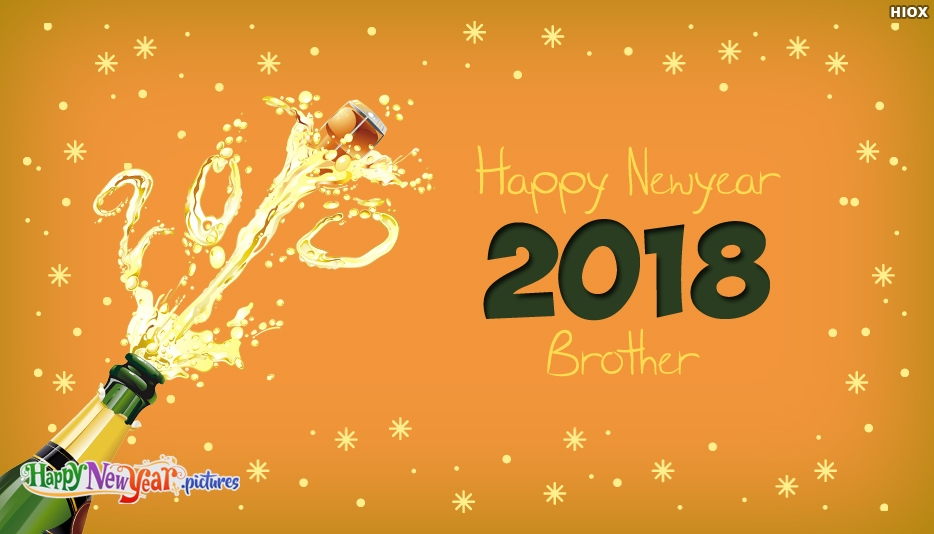 Happy New Year 2018 Brother - Happy New Year Images for Brother