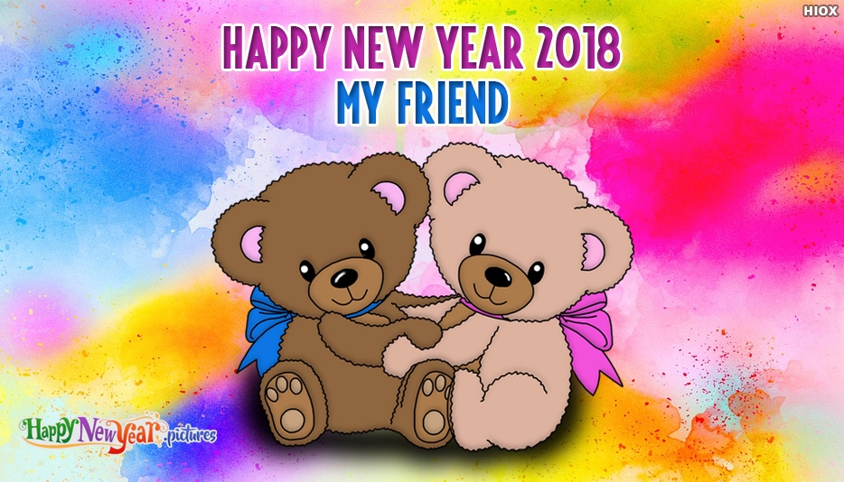 Happy New Year 2018 My Friend - Happy New Year Images for 2018