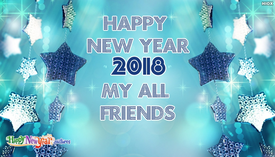 Happy New Year 2018 My All Friends - Happy New Year Images for Friends