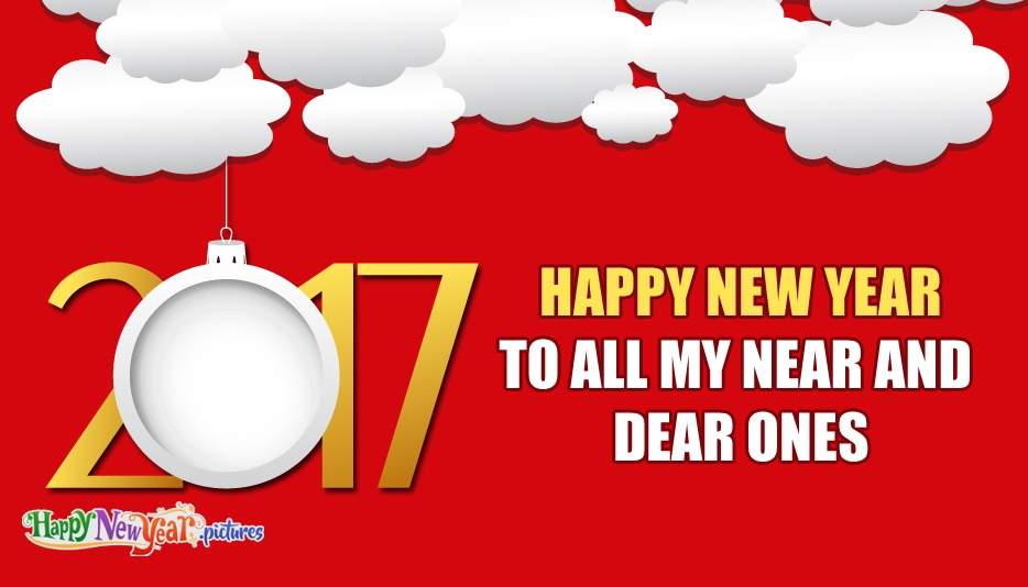 Happy New Year to All My Near and Dear Ones - Happy New Year Images for Friends and Family