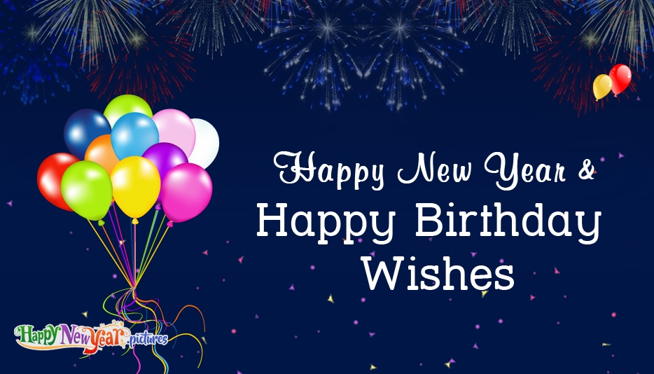 Happy New Year and Happy Birthday Wishes - Happy New Year Images for Lover