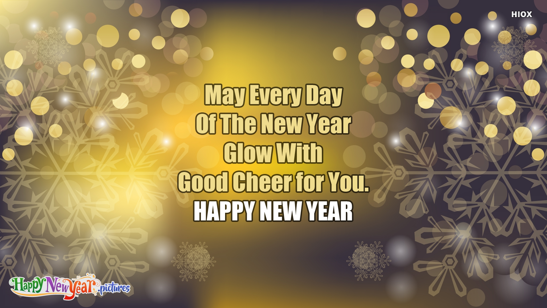 May Every Day Of The New Year Glow With Good Cheer For You.