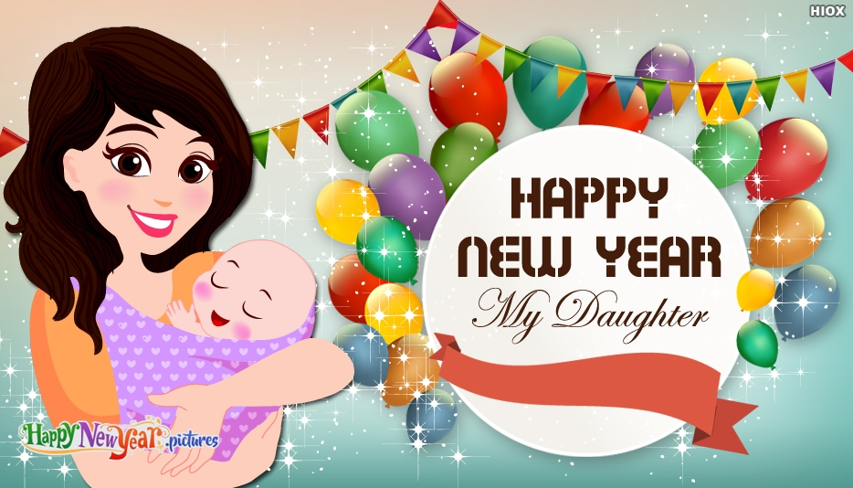 Happy New Year Daughter - Happy New Year Images for Everyone