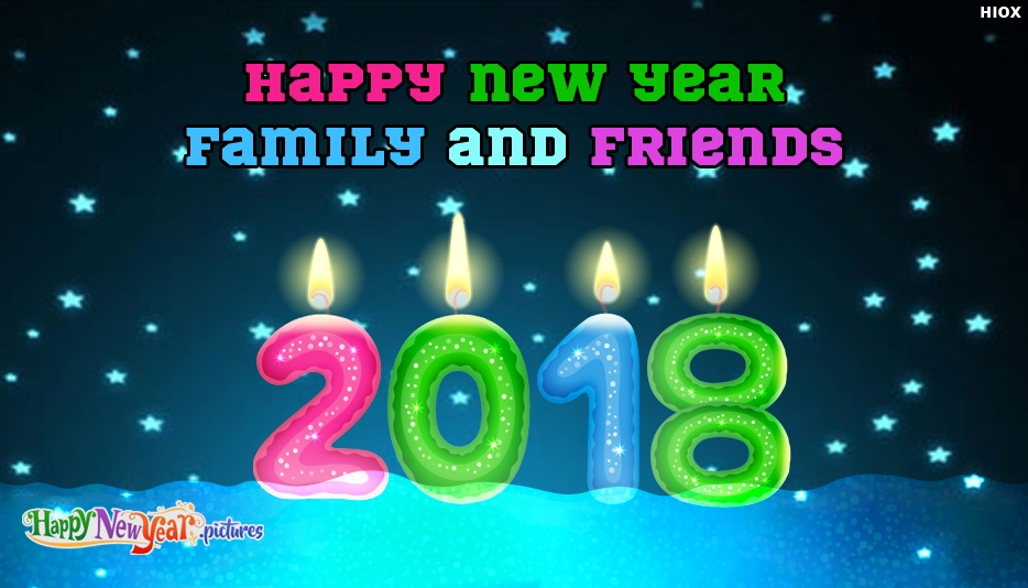 Happy New Year Family and Friends 2018 - Happy New Year Images for Friends and Family