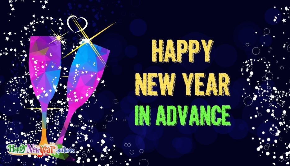 Happy New Year in Advance - Happy New Year Images for Friends