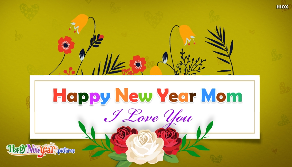 Happy New Year Mom I Love You Greeting Picture