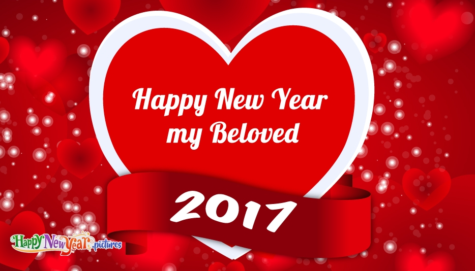 Happy New Year My Beloved 2017 - Happy New Year Images for Lover