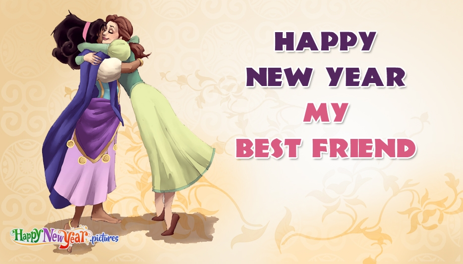 Happy New Year My Best Friend - Happy New Year Images for Best Friend