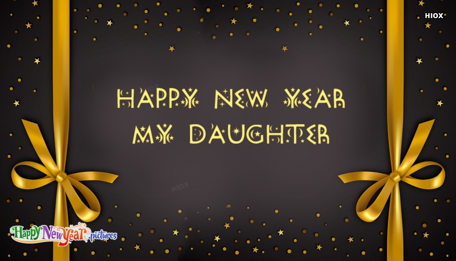 Happy New Year My Daughter