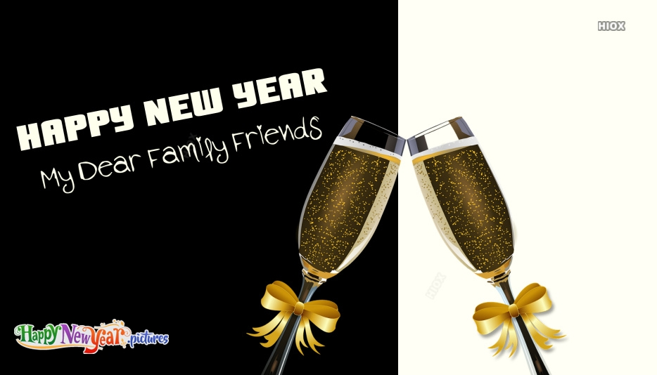 Happy New Year My Dear Family Friends Image
