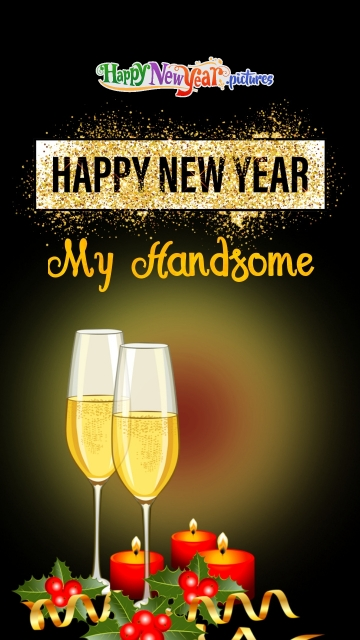 Happy New Year My Handsome