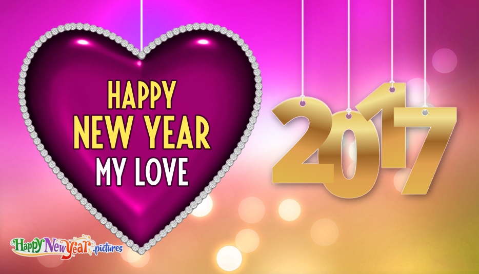 Happy New Year 2017 My Love - Happy New Year Images for Lover