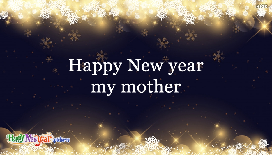 Happy New Year My Mother