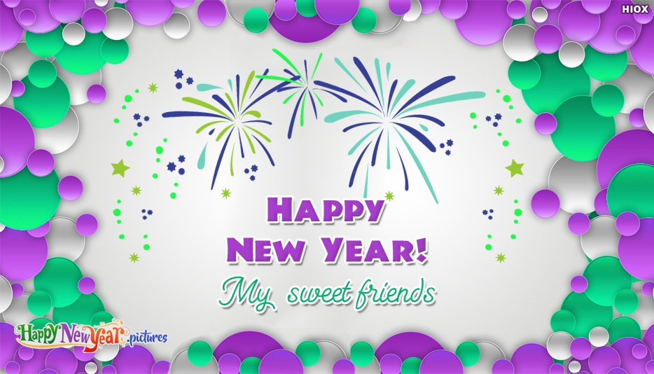 Happy New Year My Sweet Friends