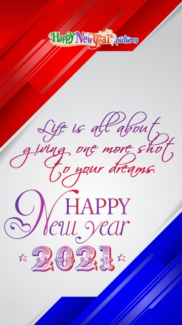 Life is All About Giving One More Shot To Your Dreams! Happy New Year.