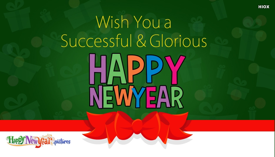 Happy New Year Sayings - Wish You A Successful and Glorious Happy New Year
