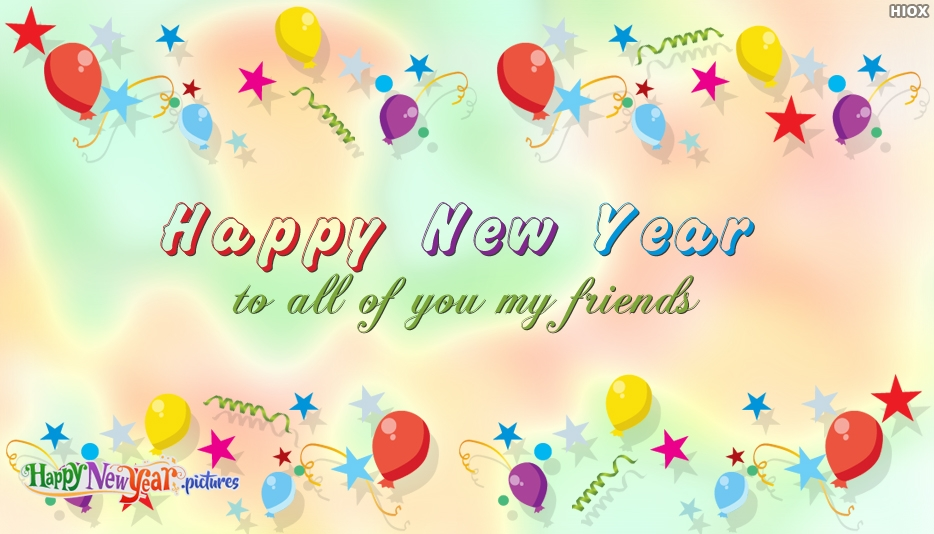 Happy New Year To All Of You My Friends