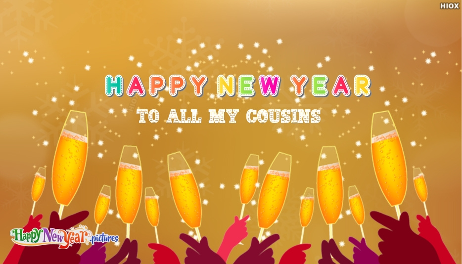 Happy New Year To All My Cousins