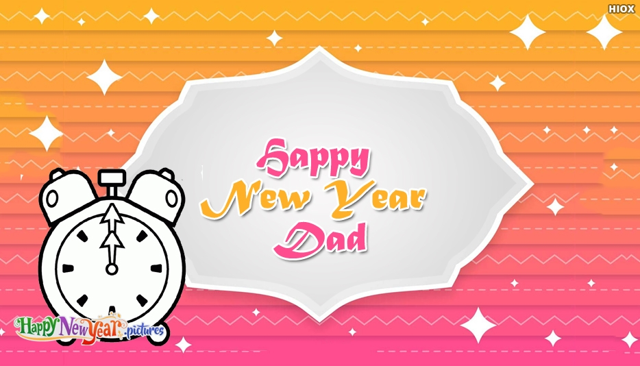 Happy New Year To My Dad