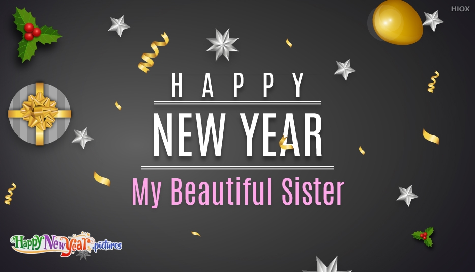 Happy New Year To My Beautiful Sister