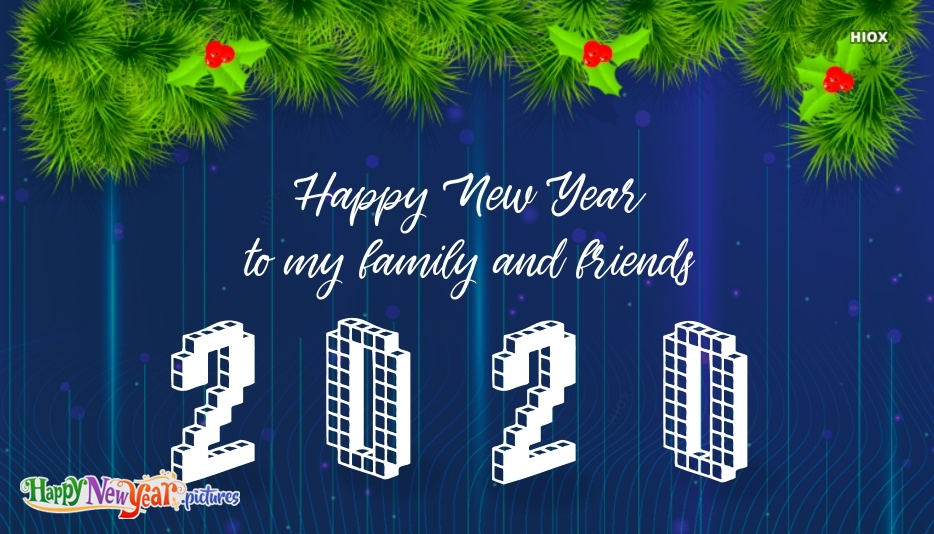 Happy New Year To My Family and Friends 2020