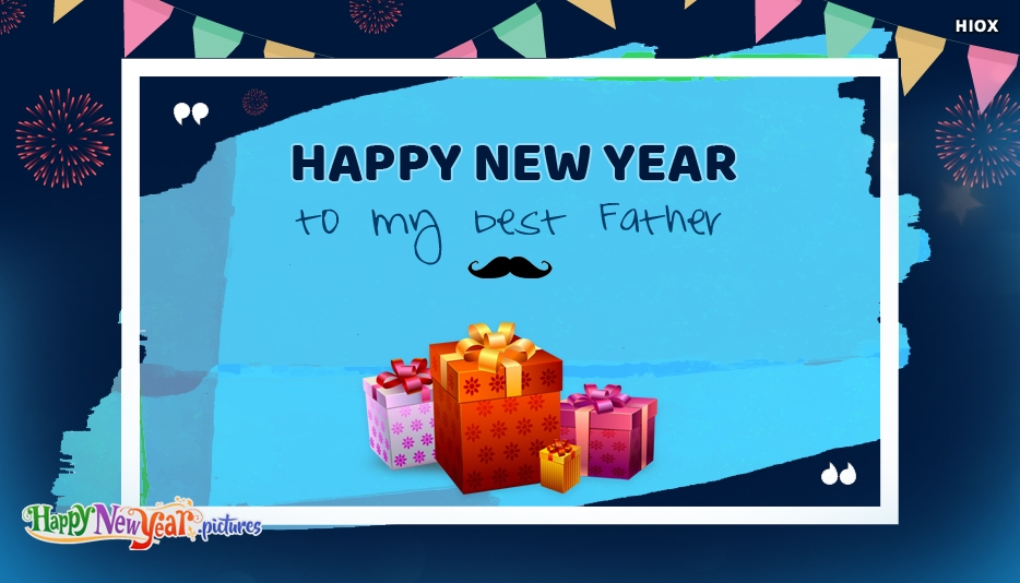 Happy New Year To The Best Father