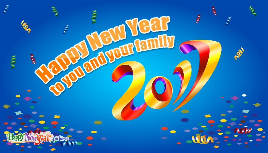 Happy New Year To You And Your Family - Happy New Year Images for 2017