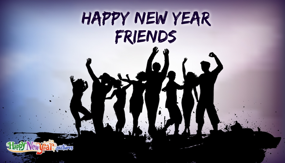 Happy New Year Wishes For Friends - Happy New Year Images for Friends
